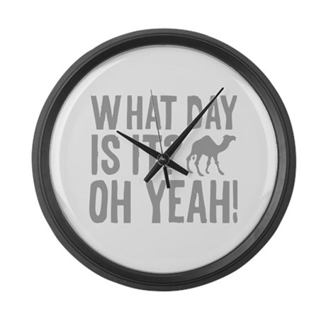 What Day Is It? Oh Yeah! Large Wall Clock