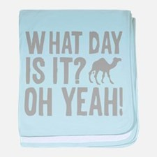 What Day Is It? Oh Yeah! baby blanket