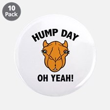 """Hump Day Oh Yeah! 3.5"""" Button (10 pack)"""