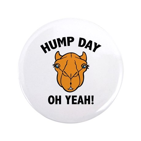 "Hump Day Oh Yeah! 3.5"" Button (100 pack)"