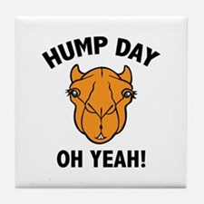 Hump Day Oh Yeah! Tile Coaster