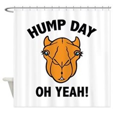 Hump Day Oh Yeah! Shower Curtain