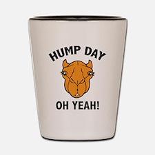 Hump Day Oh Yeah! Shot Glass