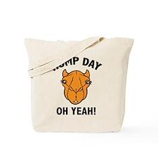 Hump Day Oh Yeah! Tote Bag