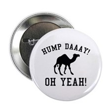 """Hump Daaay! Oh Yeah! 2.25"""" Button (100 pack)"""