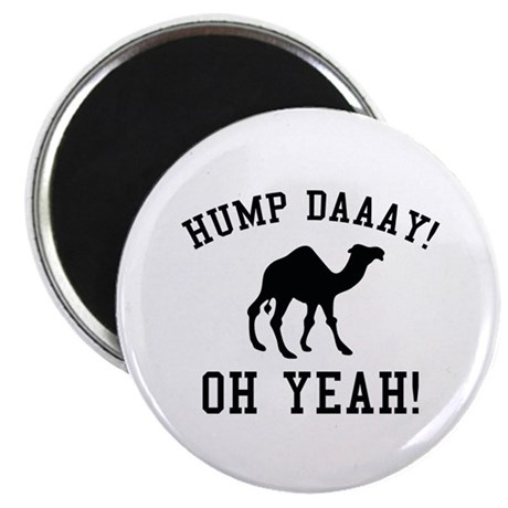 "Hump Daaay! Oh Yeah! 2.25"" Magnet (10 pack)"