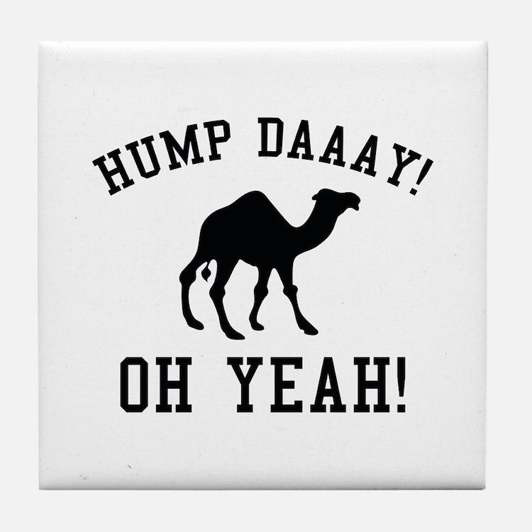 Hump Daaay! Oh Yeah! Tile Coaster