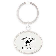 Hump Daaay! Oh Yeah! Oval Keychain