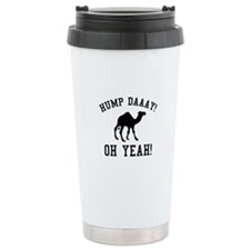 Hump Daaay! Oh Yeah! Travel Coffee Mug