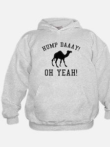 Hump Daaay! Oh Yeah! Hoodie