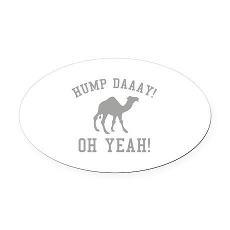 Hump Daaay! Oh Yeah! Oval Car Magnet