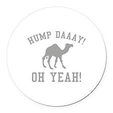 Hump Daaay! Oh Yeah! Round Car Magnet