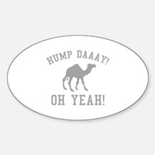 Hump Daaay! Oh Yeah! Sticker (Oval)