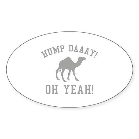 Hump Daaay! Oh Yeah! Sticker (Oval 10 pk)