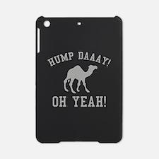 Hump Daaay! Oh Yeah! iPad Mini Case