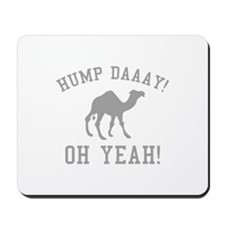 Hump Daaay! Oh Yeah! Mousepad