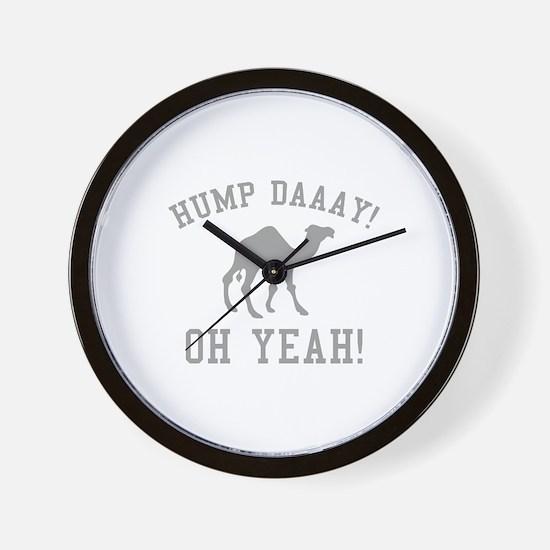 Hump Daaay! Oh Yeah! Wall Clock