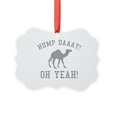 Hump Daaay! Oh Yeah! Ornament