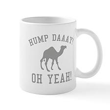 Hump Daaay! Oh Yeah! Mug