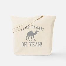 Hump Daaay! Oh Yeah! Tote Bag
