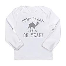 Hump Daaay! Oh Yeah! Long Sleeve Infant T-Shirt
