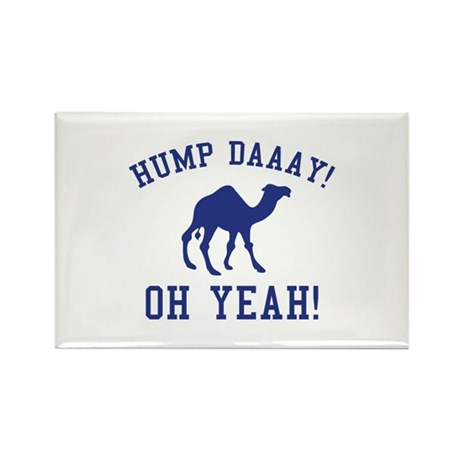Hump Daaay! Oh Yeah! Rectangle Magnet