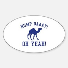 Hump Daaay! Oh Yeah! Decal