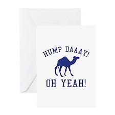 Hump Daaay! Oh Yeah! Greeting Card