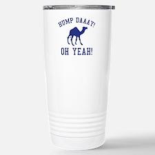 Hump Daaay! Oh Yeah! Travel Mug