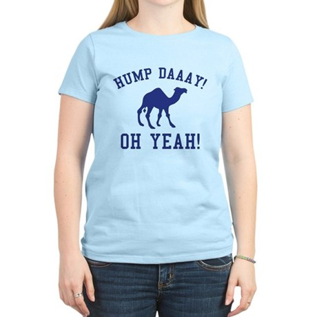 Hump Daaay! Oh Yeah! Women's Light T-Shirt
