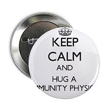 """Keep Calm and Hug a Community Physician 2.25"""" Butt"""