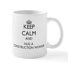 Keep Calm and Hug a Construction Worker Mugs