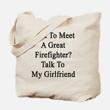 Want To Meet A Great Firefighter? Talk To Tote Bag
