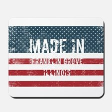 Made in Franklin Grove, Illinois Mousepad