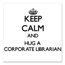 Keep Calm and Hug a Corporate Librarian Square Car