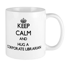 Keep Calm and Hug a Corporate Librarian Mugs