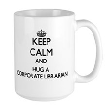 Keep Calm and Hug a Corporate Librarian Mugs