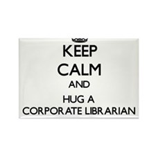 Keep Calm and Hug a Corporate Librarian Magnets
