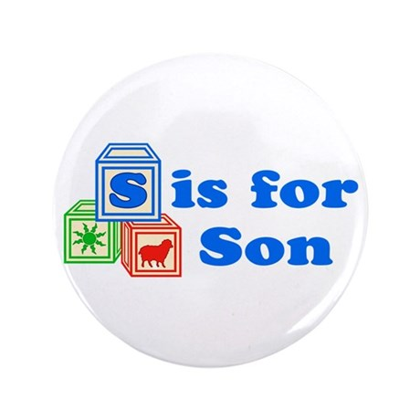 """S is for Son 3.5"""" Button"""