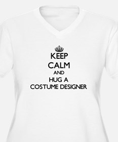 Keep Calm and Hug a Costume Designer Plus Size T-S