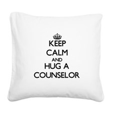 Keep Calm and Hug a Counselor Square Canvas Pillow