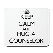 Keep Calm and Hug a Counselor Mousepad