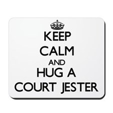 Keep Calm and Hug a Court Jester Mousepad