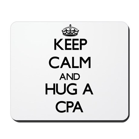 Keep Calm and Hug a Cpa Mousepad