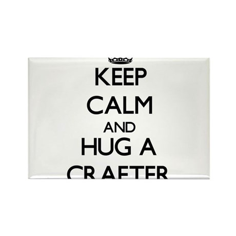 Keep Calm and Hug a Crafter Magnets