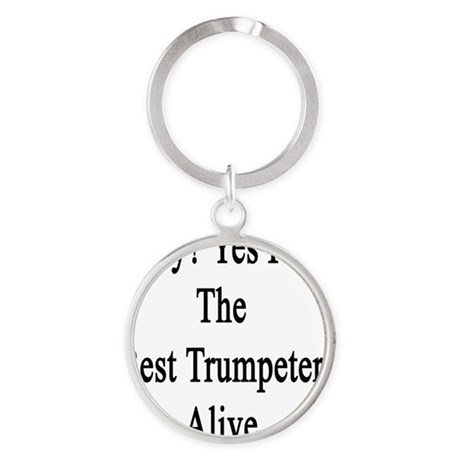 Why? Yes I'm The Best Trumpeter Ali Round Keychain