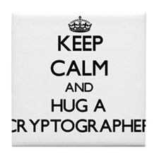 Keep Calm and Hug a Cryptographer Tile Coaster