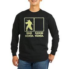 Bad Ninja Good Ninja Long Sleeve T-Shirt