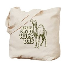 Every Day Is Hump Day Tote Bag