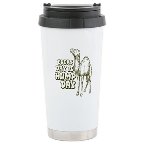 Every Day Is Hump Day Travel Mug